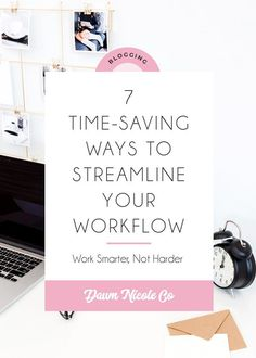 7 Time-Saving Ways to Streamline Your Workflow. There are never enough hours in a day, but there are a ton of ways to increase your productivity and put various aspects of your business on auto-pilot. #bloggingtips #entrepreneurship