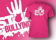 Stop Bullying T-Shirt - would be great if the proceeds were donated to an anti bullying organization!
