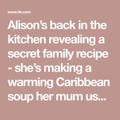 Alison's back in the kitchen revealing a secret family recipe - she's making a warming Caribbean soup her mum used to make for her every week - Saturday soup Vegetable Stock Cubes, Scotch Bonnet Pepper, All Purpose Seasoning, Soup Mixes, Slimming World, Family Meals, Caribbean, Beef, Stuffed Peppers