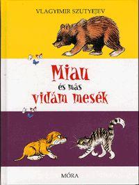 Miau és más vidám mesék :: Szutyejev, Vlagyimir