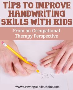 How to improve handwriting skills with kids, from an Occupational Therapy perspective.