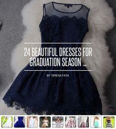 24 #Beautiful Dresses for Graduation Season ... - #Fashion