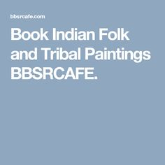 Book Indian Folk and Tribal Paintings BBSRCAFE.