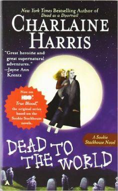 Dead to the World (Sookie Stackhouse/True Blood): Charlaine Harris: 9780441012183: Amazon.com: Books