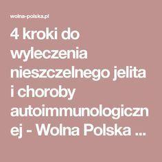 4 kroki do wyleczenia nieszczelnego jelita i choroby autoimmunologicznej - Wolna Polska - Wiadomości Natural Remedies, Diy And Crafts, Beauty Hacks, Hair Beauty, Health, Food, Sport, Therapy, Deporte