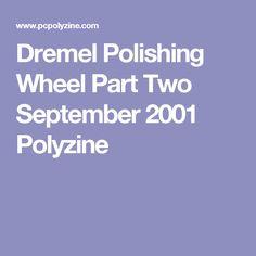 Dremel Polishing Wheel Part Two September 2001 Polyzine Dremel Bits, Dremel Tool, Lovely Tutorials, Jewelry Making Tutorials, Woodworking Tools For Beginners, Woodworking Tips, Dremel Polishing, Wood Burning Pen, Dremel Carving