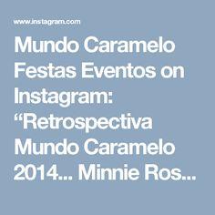 """Mundo Caramelo Festas Eventos on Instagram: """"Retrospectiva Mundo Caramelo 2014... Minnie Rosa e dourado para a linda Esther.  Lindos projetos que fizemos com muito carinho.…"""""""