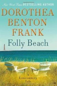 Folly Beach: A Lowcountry Tale (Hardcover) by Dorothea Benton Frank (Author) I Love Books, Good Books, Books To Read, Reading Books, Reading Time, Summer Reading Lists, Beach Reading, Summer Books, Date