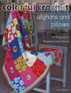 Colorful Crochet Afghans and Pillows