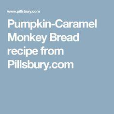 Pumpkin-Caramel Monkey Bread recipe from Pillsbury.com