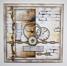 Ingrid's place: masculine cards - Great chipboard and cogs Masculine Birthday Cards, Birthday Cards For Men, Handmade Birthday Cards, Masculine Cards, Male Birthday, Steampunk Cards, Timmy Time, Boy Cards, Men's Cards