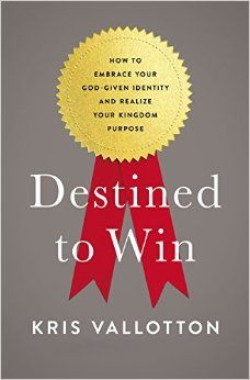 Destined To Win: How to Embrace Your God-Given Identity and Realize Your Kingdom Purpose: Kris Vallotton: 9780718080648: Amazon.com: Books