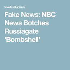 Fake News: NBC News Botches Russiagate 'Bombshell'
