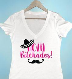 Hola Bitchados Tshirt Vacation Tshirt Funny Tshirt Sombrero