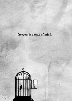 Freedom is a state of mind. https://www.facebook.com/Fariedesign