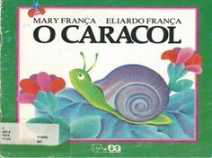 O caracol Games For Kids, Activities For Kids, Fairy Tales For Kids, 9 Year Olds, Educational Games, Childrens Books, Storytelling, Author, Hilario