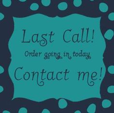 Last call! Order going in today, contact me! Thirty One Party, My Thirty One, Thirty One Gifts, Scentsy Order Going In, Successful Business Tips, Thirty One Purses, 31 Party, Thirty One Business, Thirty One Consultant