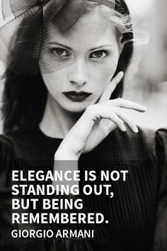 """""""Elegance is not standing out, but being remembered."""" #GiorgioArmani #quote #fashion #elegance #wearona"""