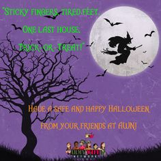 """Sticky fingers, tired feet, one last house, trick-or-treat!""  Have a safe and happy halloween! From your friends at AWN!"