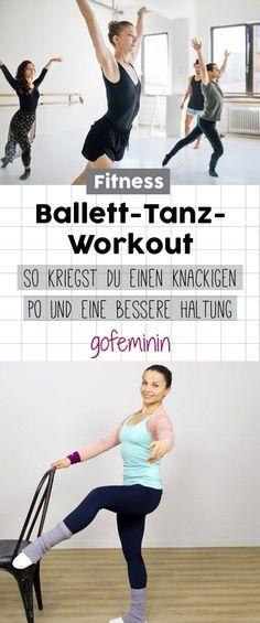 Fitness: Mit diesem Ballett-Tanz-Workout bekommst du einen knackigen Po und eine bessere Körperhaltung! #fitness #ballettworkout #tanzworkout