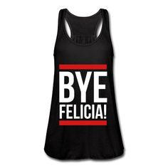 Bye Felicia! OMG gimme this!!!! I'm dying right now, would definitely wear in real life