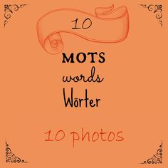 10 words /10 mots / 10 Wörter = 10 photos . Sommer / Summer / Eté [La Cité des Vents]