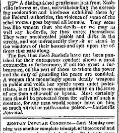 """""""Most certainly men should be protected from the saliva of such a creature."""" Report in Nothern press about rebel women spitting on Yankee soldiers."""
