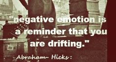 negative emotion is a reminder that you are drifting. i already knew this. i am brilliant. i knew it. :)
