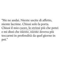 Me ne andai. Italian Phrases, Italian Quotes, Bff Quotes, Good Life Quotes, Dark Quotes, The Ugly Truth, Love Is In The Air, Bukowski, Sentences