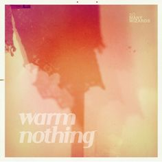 So Many Wizards – Warm Nothing