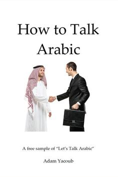 How to Talk Arabic - Adam Yacoub | Foreign Languages |504149062: How to Talk Arabic - Adam Yacoub | Foreign Languages… #ForeignLanguages