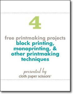 Cloth Paper Scissors - 4 free printmaking projects: block printing, monoprinting, and other printmaking techniques Cloth Paper Scissors, Encaustic Painting, Block Prints, Lino Prints, Teaching Art, Elementary Art, Book Crafts, Art Techniques, Art Tutorials
