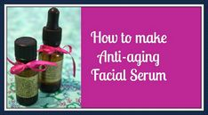 *    This wonderful serum is great for everyone not just for mature skin.  The serum is 100% natural and can easily be made.  You will need:  A 20 ml p