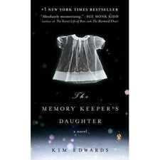 The Memory Keeper's Daughter by Kim Edwards (2006, Paperback, Reprint) $7.99