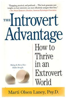 The Introvert Advantage: How to Thrive in an Extrovert World Paperback – February 1, 2002 by Marti Olsen Laney Psy.D.