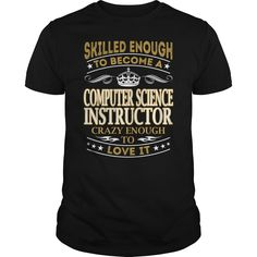 Computer Science Instructor Skilled Enough Job Title TShirt #gift #ideas #Popular #Everything #Videos #Shop #Animals #pets #Architecture #Art #Cars #motorcycles #Celebrities #DIY #crafts #Design #Education #Entertainment #Food #drink #Gardening #Geek #Hair #beauty #Health #fitness #History #Holidays #events #Home decor #Humor #Illustrations #posters #Kids #parenting #Men #Outdoors #Photography #Products #Quotes #Science #nature #Sports #Tattoos #Technology #Travel #Weddings #Women