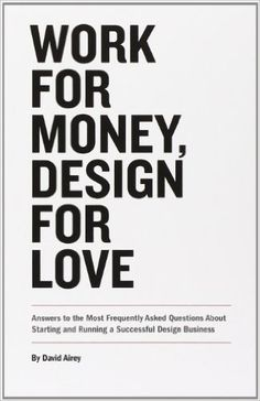 14 best books images on pinterest books to read libros and new books work for money design for love answers to the most frequently asked questions about fandeluxe Choice Image