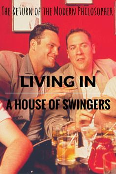 Swingers is one of my all time favorite movies, Modern Philosophers, but sometimes, hearing the title of the flick sends shivers down my spine. I rarely talk about my marriage on the blog, and ther...