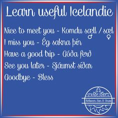 Learn useful Icelandic before your trip to the Land of Fire and Ice! Icelandic Language, Visit Reykjavik, Increase Vocabulary, Iceland Travel, Nice To Meet, Mom Quotes, Natural Wonders, Wander, Countries