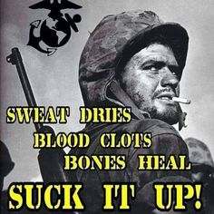 Suck it up Buttercup! Gotta respect the toughness of a Marine. Military Quotes, Military Humor, Military Life, Marine Quotes, Usmc Quotes, Quotes Quotes, Marine Corps Humor, Us Marine Corps, Once A Marine