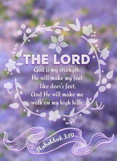 Habacuc 3:19 Jehová el Señor es mi fortaleza, El cual hace mis pies como de ciervas, Y en mis alturas me hace andar.♔