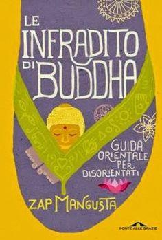 viaggi e ricette: LIBRO : LE INFRADITO DI BUDDHA  di ZAP MANGUSTA