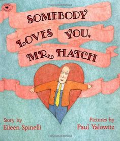 Somebody Loves You, Mr. Hatch, a children's Valentine's Day picture book by Eileen Spinelli powerfully illustrates the power of love and friendship. Valentines Day Book, Valentines Day Pictures, Valentines Day Activities, Valentines For Kids, Holiday Activities, Valentine Ideas, Sensory Activities, Book Activities, Kindness Activities