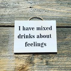 """Signs By Seasalt on Instagram: """"I have mixed feelings about mixed drinks right now... #balibelly #balicocktails #ihavemixeddrinksaboutfeelings"""""""