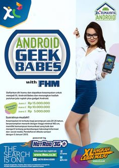 Ayo daftarkan dirimu dan dapatkan kesempatan untuk menjadi Ambassador XL Android Babes! Menangkan hadiah puluhan juta rupiah dan gadget Android!    Info selengkapnya, klik: http://xl.co.id/fhm