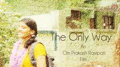 The Only Way - Short film | Telugu [Eng.Sub]