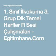 1. Sınıf İlkokuma 3. Grup Dik Temel Harfler R Sesi Çalışmaları - Egitimhane.Com