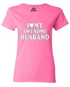 I Love My Awesome Husband Women T Shirt Couple Shirts Medium Azalea Pink