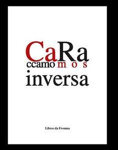 CaRa inversa / [Pepe] Caccamo ; [Baldo] Ramos - 1ª ed. - Santiago de Compostela : Follas Novas, 2014