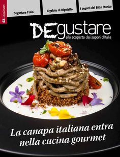 """De-gustare 02; luglio agosto 2015 dedica la Cover a Chef Giorgio Trovato. """"La Canapa italiana entra nella cucina gourmet""""   #chefGiorgioTrovato #Gourmet #canapa Chef #Cucina"""